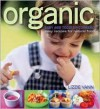 Organic Baby and Toddler Cookbook easy recipes for natural food - Lizzie Vann, Simon Brown