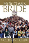 Here Comes the Bride: The Church: What We Are Meant to Be - Ken Hutcherson