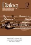 Dialog, nr 12 / grudzień 2007. Język czyli dźwięk - Redakcja miesięcznika Dialog