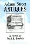 Adams Street Antiques - Paul E. Stroble