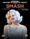 History Is Made at Night: As Performed on Smash (Piano/Vocal/Chords), Sheet - Alfred Publishing Company Inc., Marc Shaiman