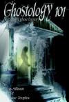 Ghostology 101 - Ross Allison, Joe Teeples