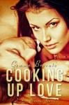 Cooking Up Love - Gemma Brocato