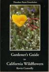 Gardener's Guide to California Wildflowers - Kevin Connelly