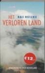 Het verloren land - opmerkingen over Nederland - Bas Heijne