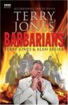 Terry Jones' Barbarians - Alan Ereira, Terry Jones