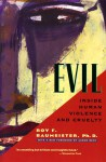 Evil: Inside Human Violence and Cruelty - Roy F. Baumeister