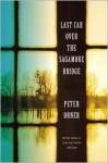 Last Car Over the Sagamore Bridge - Peter Orner