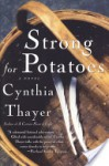 Strong for Potatoes - Cynthia Thayer