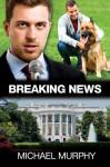 Breaking News - Michael Murphy