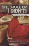 She Broke Up, I Didn't! .... I just kissed someone else! - Durjoy Datta