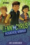 Lenny Cyrus, School Virus - Joe Schreiber, Matt Smith