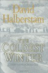 The Coldest Winter: America and the Korean War - David Halberstam