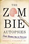 The Zombie Autopsies: Secret Notebooks from the Apocalypse - Steven Schlozman, Andrea Sparacio