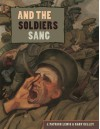 And the Soldiers Sang - J. Patrick Lewis, Gary Kelley