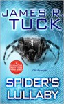 Spider's Lullaby - James R. Tuck