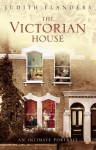 The Victorian House: Domestic Life from Childbirth to Deathbed - Judith Flanders