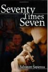 Seventy Times Seven: - Salvatore Sapienza
