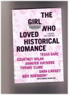 The Girl Who Loved Historical Romance, A Book of First Chapters - Courtney Milan, Tessa Dare, Jennifer Haymore, Tiffany Clare, Sara Lindsey, Maggie Robinson