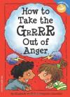 How to Take the Grrrr Out of Anger - Elizabeth Verdick, Marjorie Lisovskis