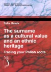 The Surname As a Cultural Value and an Ethnic Heritage: Tracing Your Polish Roots - Zofia Kaleta