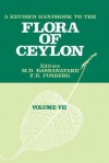 A Revised Handbook of the Flora of Ceylon - Volume 7 - M.D. Dassanayake, F. Raymond Fosberg