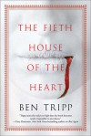 The Fifth House of the Heart - Ben Tripp