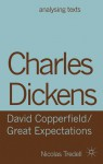 Charles Dickens: David Copperfield/ Great Expectations - Nicolas Tredell