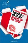 Love Goes on Strike - Auszeit für die Liebe (Girls in Love) - Christine Spindler