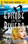 Episode on the Riviera - Mack Reynolds