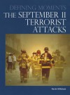 The September 11 Terrorist Attacks (Defining Moments) - Laurie Collier Hillstrom, Kevin Hillstrom