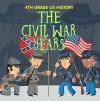 4th Grade US History: The Civil War Years: Fourth Grade Book US Civil War Period (Children's American Revolution History) - Baby Professor