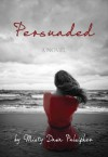 Persuaded - Misty Dawn Pulsipher