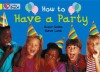 How to Have a Party: Band 03 - Susan Gates