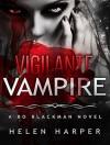 Vigilante Vampire (Bo Blackman) - Helen Harper, Saskia Maarleveld
