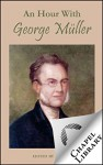 An Hour With George Müller - Charles R. Parsons, George Müller, A. Sims