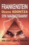 Frankenstein Deana Kontza. Księga 1. Syn marnotrawny - Dean R. Koontz