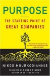 Purpose: The Starting Point of Great Companies - Nikos Mourkogiannis, Roger Fisher