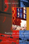 Poétique du regard - Pierre Ouellet