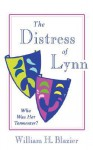 The Distress of Lynn: Who Was Her Tormenter? - William, H. Blazier