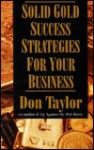 Solid Gold Success Strategies for Your Business - Don Taylor