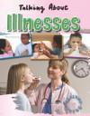 Talking about Illnesses - Hazel Edwards, Goldie Alexander