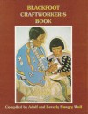 Blackfoot Craftworker's Book - Adolf Hungry Wolf, Beverly Hungry Wolf