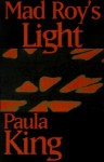 Mad Roy's Light - Paula King