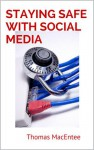 Staying Safe with Social Media: A Guide for Genealogy and Family History - Thomas MacEntee