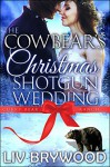 The Cowbear's Christmas Shotgun Wedding - Liv Brywood