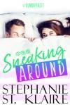 Sneaking Around - Stephanie St. Klaire