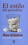 El estilo del periodista - Álex Grijelmo