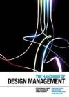 The Handbook of Design Management - Rachel Cooper, Sabine Junginger, Thomas Lockwood, Richard Buchanan, Richard Boland, Kyung-won Chung
