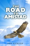 The Road to Amistad - Ken Dickson